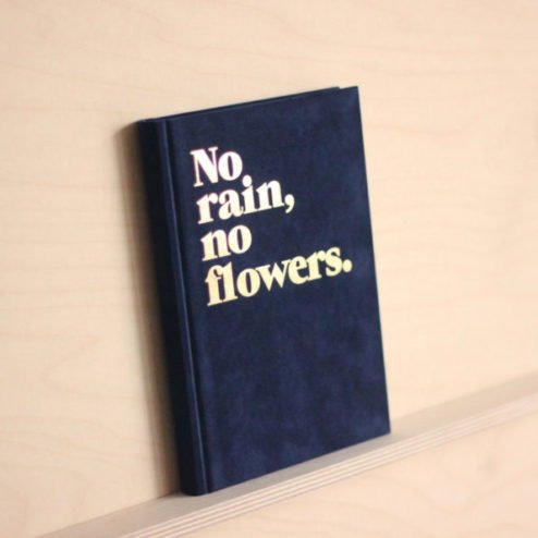 Notizbuch no rain no flowers