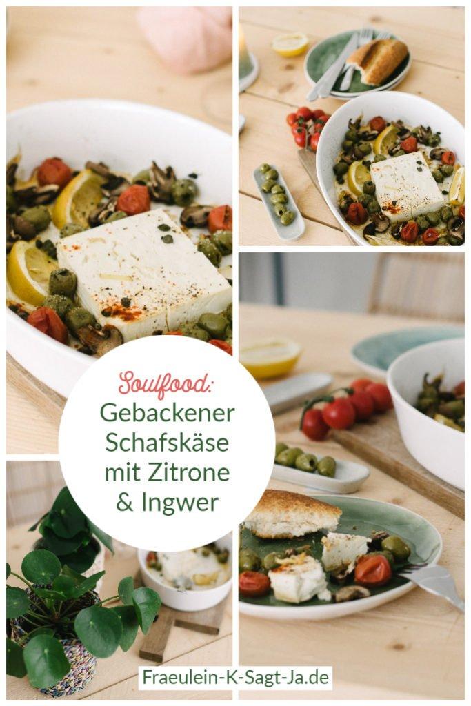 Soulfood Gebackener Schafskäse mit Zitrone & Ingwer