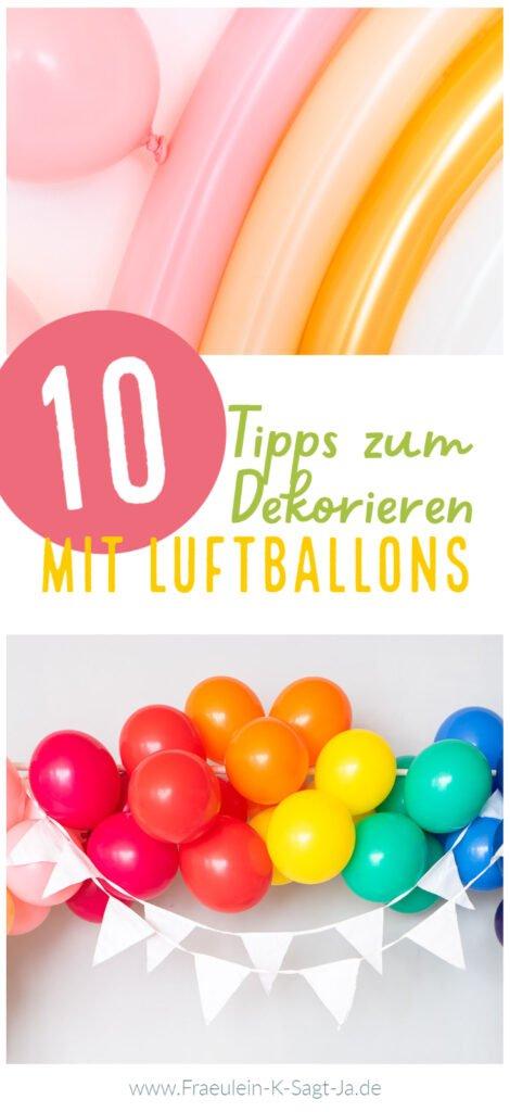 10 Tipps zum Dekorieren mit Luftballons: Bei eurer Hochzeit, bei der Geburtstagsfeier oder beim Kindergeburtstag - Ballons machen was her!
