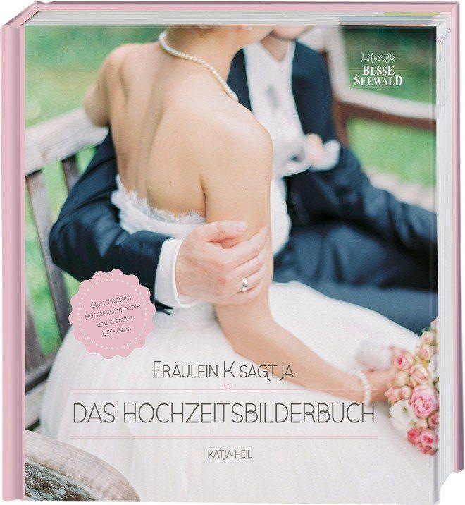 Das Hochzeitsbilderbuch Frl. K sagt Ja