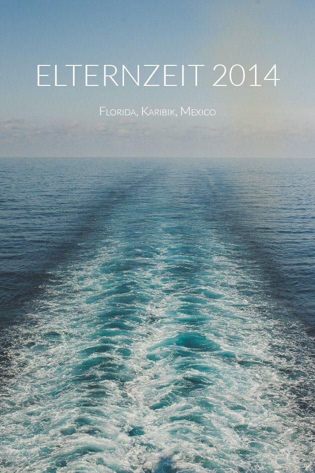 Elternzeit und Reisen 2014