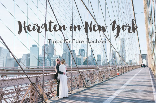 Heiraten in New York - Was gibt es zu beachten, wenn man in New York heiraten möchte
