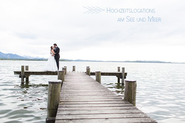Hochzeitslocations am See und Meer