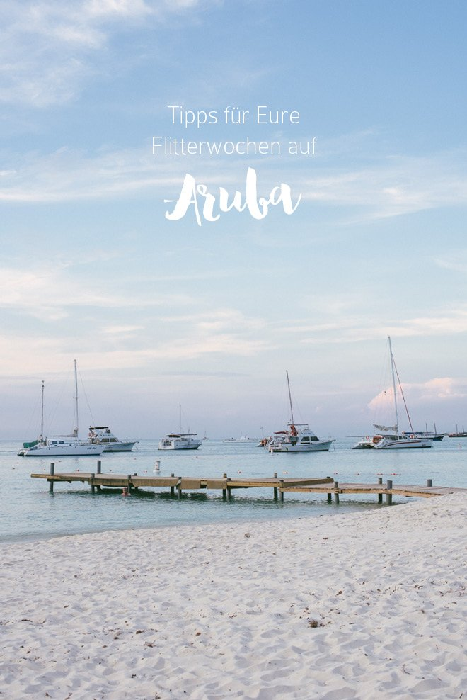 10 Tipps für Eure Flitterwochen auf Aruba