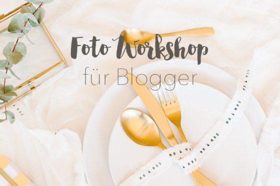 Neue Termine: Foto Workshops für Blogger!